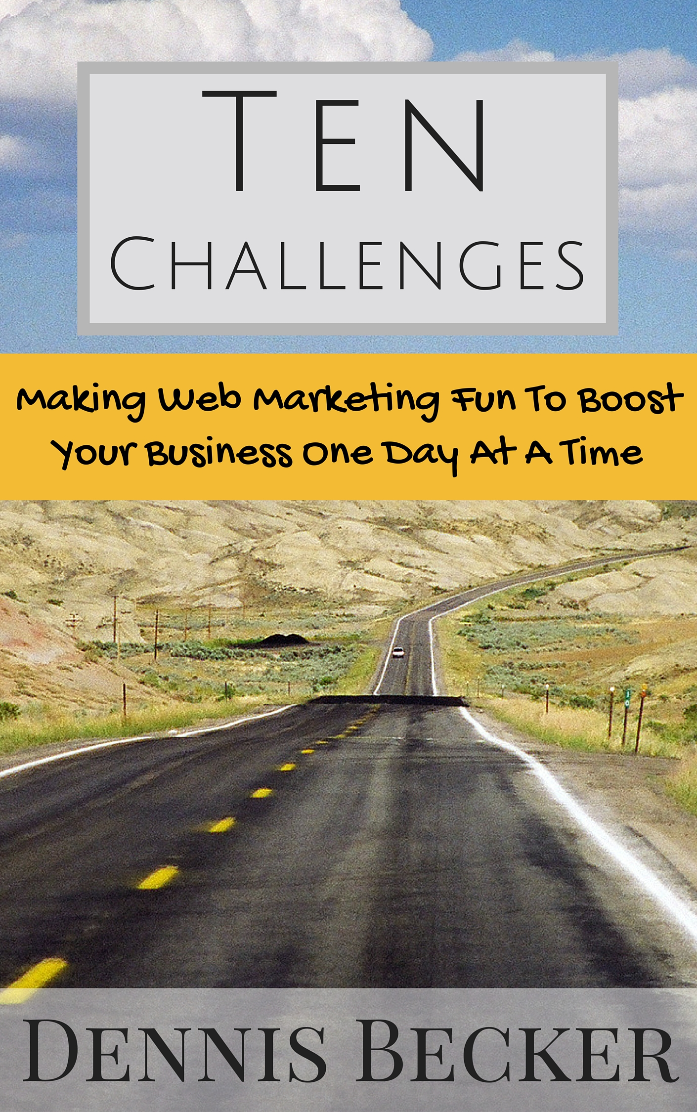 Ten Challenges: Making Web Marketing Fun To Boost Your